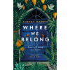 Where We Belong a Novel by Anstey Harris